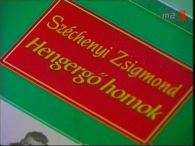 Széchenyi Zsigmond: Hengergő homok