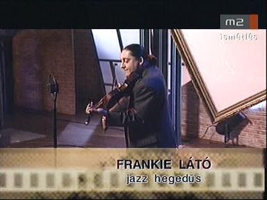 Frankie Látó, jazz hegedűs