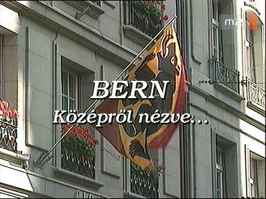 [Az örök szövetség]: Bern: középről nézve...