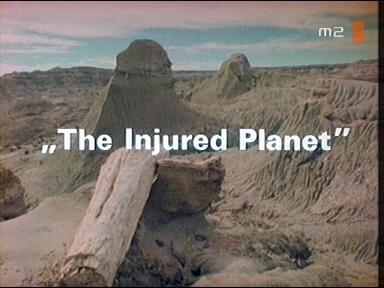 """The Injured Planet"" - A megsebzett bolygó"