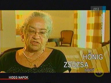 Hőnig Zsuzsa, túlélő