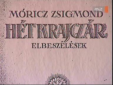 Móricz Zsigmond: Hét krajcár - Elbeszélések