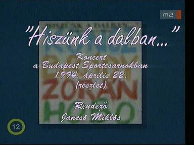 """""""Hiszünk a dalban..."""" - Koncert a Budapest Sportcsarnokban, 1994-04-22 (részlet), rendezte Jancsó Miklós"""