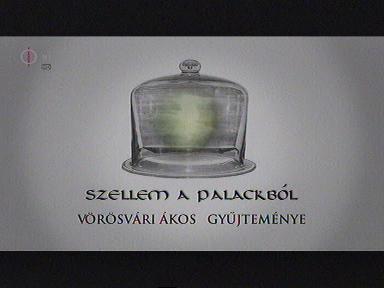 Szellem a palackból: Vörösváry Ákos gyűjteménye [!]