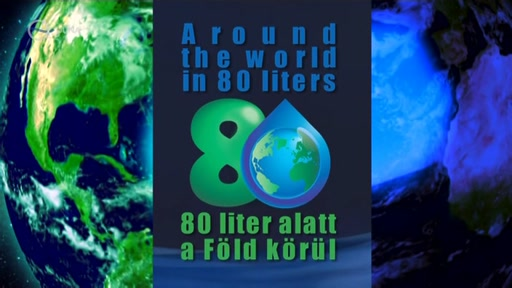 80 liter alatt a Föld körül - Around the world in 80 liters [Nyolcvan liter alatt a Föld körül]