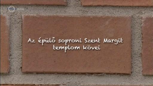 Isten kezében: ˝Hogy akaratod eszkövévé váljunk!˝: Az épülő soproni Szent Margit templom kövei