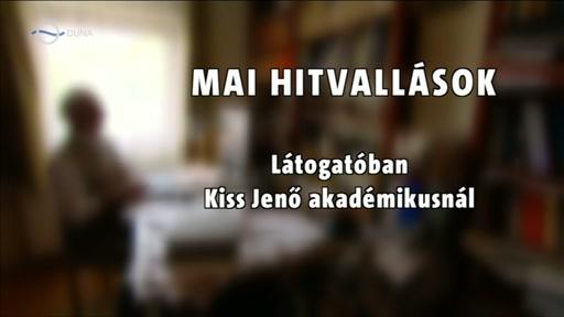 Mai hitvallások: Látogatóban Kiss Jenő akadémikusnál
